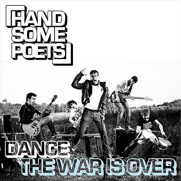 Handsome Poets | Dance (The War Is Over) | CD Baby Music Store