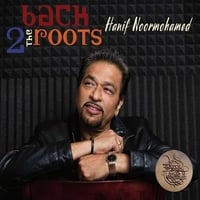 Hanif Noormohamed | Back 2 The Roots