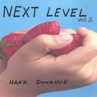 Hank Donahue | NEXT LEVEL Vol. 2