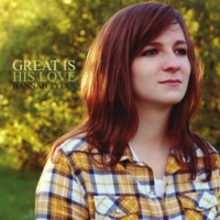 Hannah Tyler | Great Is His Love
