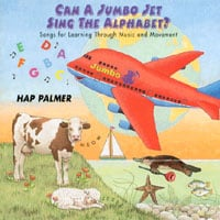 Hap Palmer | Can a Jumbo Jet Sing the Alphabet? - Songs For Learning Through Music and Movement