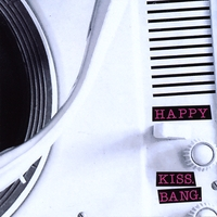 Happy | kiss. bang.