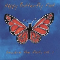 Happy Butterfly Foot | Beware the Foot, Volume 1