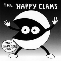 The Happy Clams | I'm All Steamed Up, Baby!