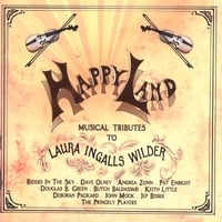 various | Happy Land: Musical Tributes to Laura Ingalls Wilder