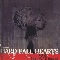 Hard Fall Hearts | Last 24 Hours