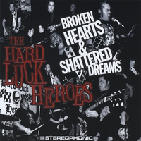The Hard Luck Heroes | Broken Hearts and Shattered Dreams