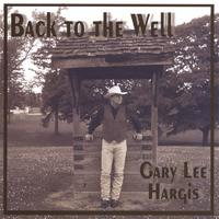 Gary Lee Hargis | Back To The Well