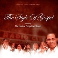 The Harlem GospeLive Revue | The Style Of Gospel