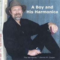 Dennis M. Cooper, Harmonica | A Boy and His Harmonica