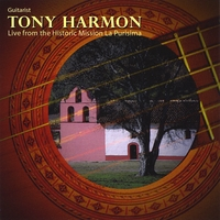 Guitarist Tony Harmon | Live...from the California Historic Mission La Purisima