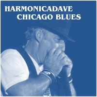 Harmonicadave | Chicago Blues