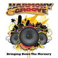 Harmony & Groove | Bringing Down the Mercury