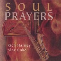 Rich Harney / Alex Coke | Soul Prayers
