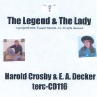 Harold Crosby and E. A. Decker | The Legend and The Lady