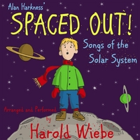 Harold Wiebe | Spaced Out! Songs of the Solar System