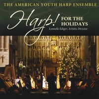 American Youth Harp Ensemble & Lynnelle Ediger, Artistic Director | Harp! For the Holidays