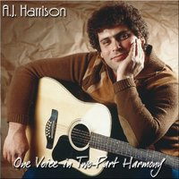 A.J. Harrison | One Voice In Two-Part Harmony