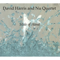 David Harris And Nu Quartet | Slide Of Hand