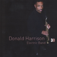 "Donald Harrison, Jr. | ""3D"" Vol.1"