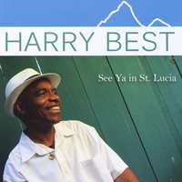 Harry Best | See Ya in St. Lucia