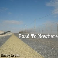 Harry Levin | Road to Nowhere