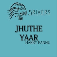 Harry Pannu | Jhuthe Yaar