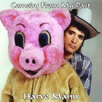 Harve Mann | Comedy From My Past