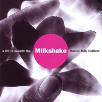 Various Artists | Milkshake: An Album to Benefit the Harvey Milk Institute