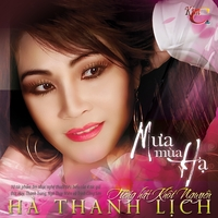 Ha Thanh Lich | Mua Mua Ha [ The Summer Rains ] composed by Duc Huy, Thanh Trang, Ngo Thuy Mien and Trinh Cong Son