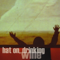 Hat on, Drinking Wine | Hat on, Drinking Wine
