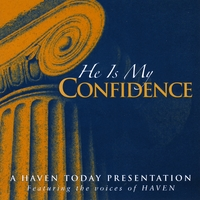 Haven | He Is My Confidence