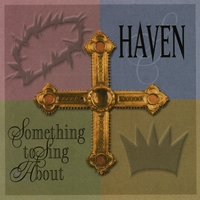 Haven | Something to Sing About