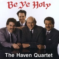 The Haven Quartet | Be Ye Holy