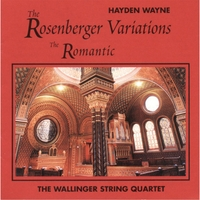 Hayden Wayne & The Wallinger String Quartet | The Rosenberger Variations - The Romantic