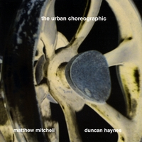 Duncan Haynes & Matthew Mitchell | The Urban Choreographic