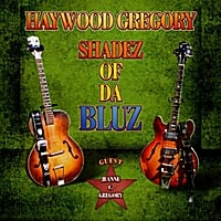 Haywood Gregory & Jeanne C. Gregory | Shadez of Da Bluz