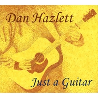 Dan Hazlett | Just A Guitar