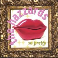 The Hazzards | So Pretty