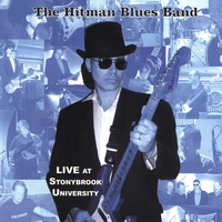 Hitman Blues Band | Live At Stonybrook University