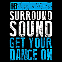 Hb Surround Sound | Get Your Dance On