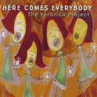 Here Comes Everybody | The Veronica Project