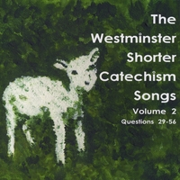 Holly Dutton | The Westminster Shorter Catechism Songs, Volume 2