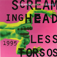 Screaming Headless Torsos | 1995