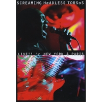Screaming Headless Torsos | Live!! in New York and Paris