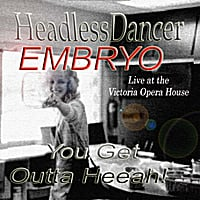 HeadlessDancer | Embryo (Live at the Victoria Opera House)