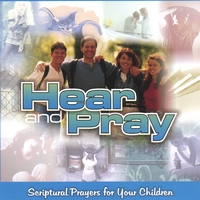 Hear and Pray | Scriptural Prayers for Your Children