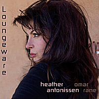 Heather Antonissen & Omar Rane | Loungeware, Vol.1 (feat. Omar Rane)