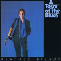 Heather Bishop | A Taste of the Blues