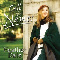 Heather Dale | Call the Names